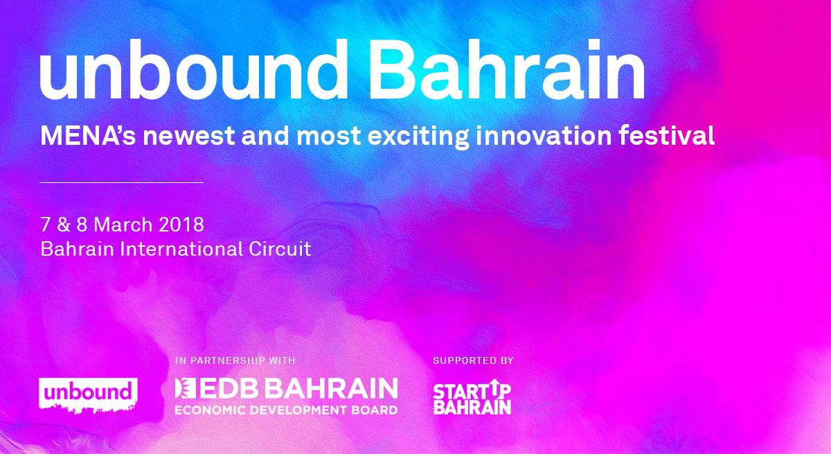 """البحرين تستعد لاستقبال مهرجان """"unbound Bahrain"""" للابتكار  الحدث الأهم على مستوى منطقة الشرق الأوسط وشمال أفريقيا"""